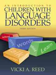 An Introduction to Children with Language Disorders 3rd Edition 9780205420421 0205420427