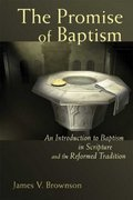 The Promise of Baptism 0 9780802833075 0802833071