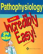 Pathophysiology Made Incredibly Easy! 3rd edition 9781582554013 1582554013