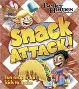 Better Homes and Gardens Snack Attack! 1st edition 9780696233876 0696233878