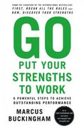 Go Put Your Strengths to Work 1st edition 9780743261678 0743261674