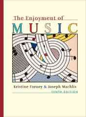 The Enjoyment of Music 1st Edition 9780393174106 0393174107