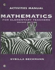 Activities Manual for Mathematics for Elementary Teachers 2nd Edition 9780321449764 0321449762