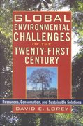 Global Environmental Challenges of the Twenty-First Century 1st Edition 9780742581838 0742581837
