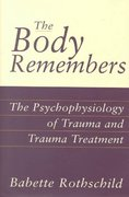 The Body Remembers 1st edition 9780393703276 0393703274