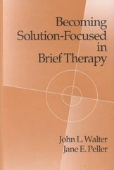 Becoming Solution-Focused In Brief Therapy 0 9780876306536 0876306539
