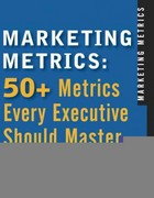 Marketing Metrics: The Definitive Guide to Measuring Marketing Performance 1st Edition 9780131873704 0131873709