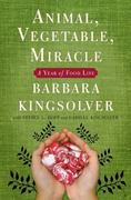 Animal, Vegetable, Miracle 1st Edition 9780060852559 0060852550