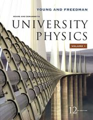 University Physics Vol 1 (Chapters 1-20) 12th edition 9780321500625 0321500628