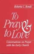 To Pray and to Love 0 9780800625115 0800625110