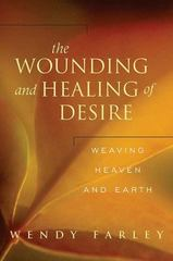 The Wounding and Healing of Desire 0 9780664229764 066422976X