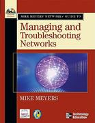 Mike Meyers' Network+ Guide To Managing and Troubleshooting Networks 1st edition 9780072255607 0072255609