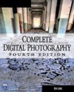Complete Digital Photography 4th edition 9781584505204 1584505206