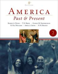 America Past and Present, Volume 2 (since 1865) 8th edition 9780321446619 0321446615