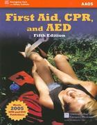First Aid, CPR, and AED 5th Edition 9780763742096 0763742090