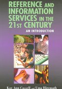 Reference and Information Services in the 21st Century 0 9781555705633 1555705634