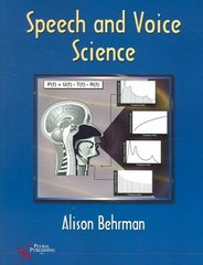Speech and Voice Science 1st Edition 9781597560481 1597560480
