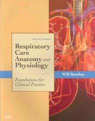 Respiratory Care Anatomy and Physiology: Foundations for Clinical Practice 2nd Edition 9780323027403 0323027407