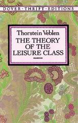 The Theory of the Leisure Class 1st Edition 9780486280622 0486280624