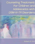 Counseling Treatment for Children and Adolescents with DSM-IV-TR Disorders 1st Edition 9780130848130 0130848131