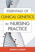 Essentials of Clinical Genetics in Nursing Practice 1st edition 9780826102225 0826102220