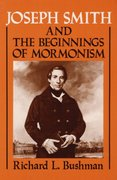 Joseph Smith and the Beginnings of Mormonism 0 9780252060120 0252060121