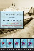 The Whale and the Supercomputer 1st Edition 9780865477148 0865477140