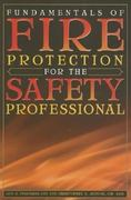 Fundamentals of Fire Protection for the Safety Professional 1st Edition 9780865879881 0865879885