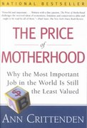The Price of Motherhood 1st edition 9780805066197 0805066195
