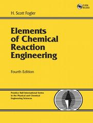 Elements of Chemical Reaction Engineering 4th Edition 9780130473943 0130473944