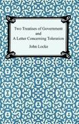 Two Treatises of Government and a Letter Concerning Toleration 1st Edition 9781420924930 1420924931