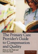 The Primary Care Provider's Guide To Compensation And Quality: How To Get Paid And Not Get Sued 2nd Edition 9780763729585 0763729582