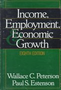 Income, Employment, and Economic Growth 8th Edition 9780393968545 0393968545