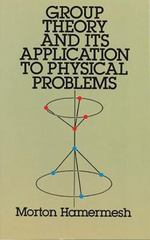 Group Theory and Its Application to Physical Problems 0 9780486661810 0486661814