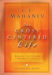 The Cross-Centered Life 1st Edition 9781590520451 1590520459