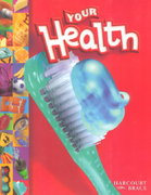 Your Health 99th edition 9780153101397 0153101393