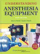 Understanding Anesthesia Equipment 5th Edition 9780781776035 0781776031