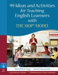 99 Ideas and Activities for Teaching English Learners with the SIOP Model 1st edition 9780205521067 0205521061