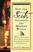 How the Scots Invented the Modern World 1st Edition 9780609809990 0609809997