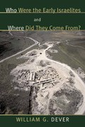 Who Were the Early Israelites and Where Did They Come From? 1st Edition 9780802844163 0802844162