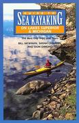 Guide to Sea Kayaking on Lakes Superior and Michigan 0 9780762704163 0762704160