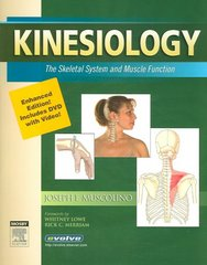 Kinesiology (Enhanced Edition): The Skeletal System and Muscle Function 1st Edition 9780323048866 0323048862