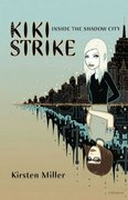 Kiki Strike:Inside the Shadow City 0 9781582349602 1582349606