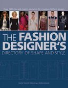 The Fashion Designer's Directory of Shape and Style 1st Edition 9780764138669 0764138669