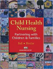 Child Health Nursing 1st Edition 9780131133204 0131133209