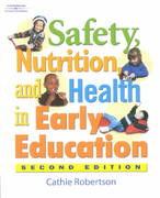 Safety, Health, and Nutrition in Early Education, 2E 2nd edition 9781401812553 1401812554