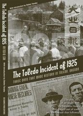 Three Days That Made History in Toledo, Oregon: The True Story of an Angry Mob, the Japanese/Asians They Forced Out of Town, and the Lawsuit That Followed 0 9780976089100 0976089106