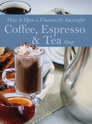How to Open a Financially Successful Coffee, Espresso and Tea Shop 0 9780910627313 0910627312