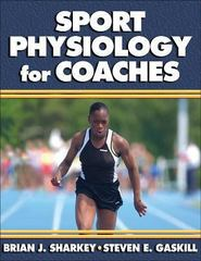 Sport Physiology for Coaches 1st Edition 9780736051729 0736051724