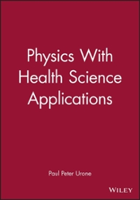 Physics With Health Science Applications 1st edition 9780471603894 0471603899